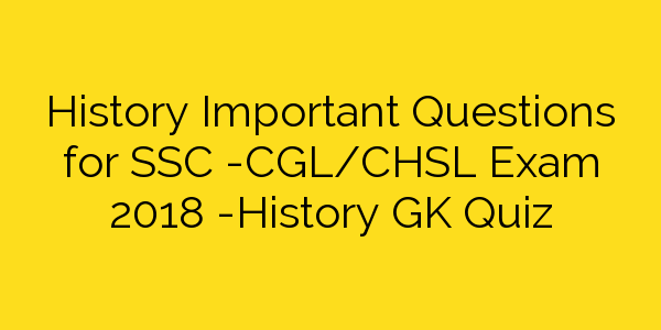 History Gk Questions 1501-1528 Download History GK Notes PDF Free